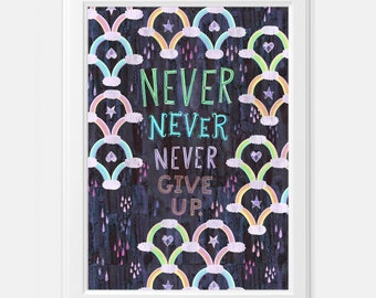 Never Give Up Art Print Emotional Support Gift Mental Health Gift Hand Lettering Inspirational Quote LGBTQ Inspirational Gift Pride Gift