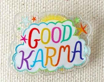 Good Karma Pin  - Acrylic Pin - Boho Pin - Cloud Pin - Clear Pin - Rainbow Pin - Artist Pin - Cute Cloud - Karma