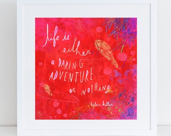 Life is either a daring adventure or nothing Helen Keller art print Helen Keller quote Feminist quote Resist art print Inspirational quote