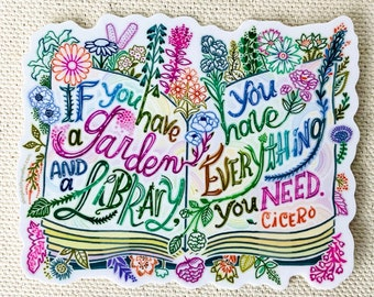 If You Have A Garden And A Library, You Have Everything You Need sticker - Garden sticker - Bookworm sticker - Bookstagram sticker