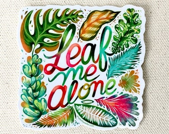 Leaf Me Alone plantrovert sticker - succulents and plants with cursive hand lettering  - Leave Me Alone - Introvert sticker Kathy Weller Art