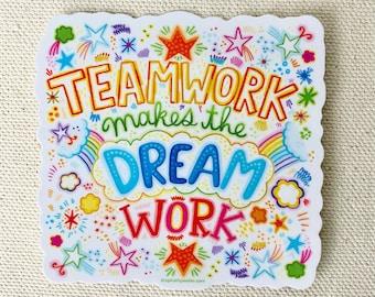 Teamwork Makes The Dream Work sticker -  Encouragement sticker for teams - work teams -office teams - coworker gifts - team gift - team swag