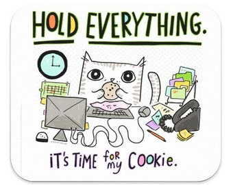Cats At Work - Office Cat Mouse Pad - Hold Everything It's time For My Cookie - Coworker Gift - Funny Cat Mouse Pad - Computer Office Gift