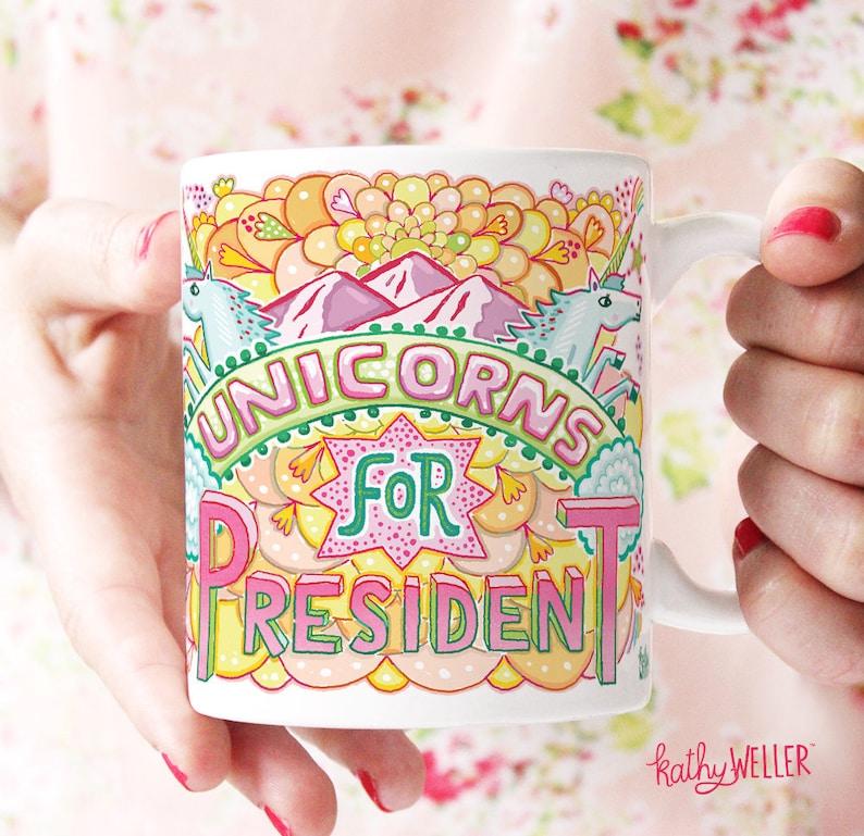 Unicorn Mug For President Political Mug Politically Funny Political Gift Rainbow Mug Positive Vibes Only Only Rainbow Mug Independent Party
