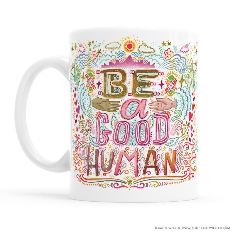 Human Rights Be A Good Human Mug Humanity Mug Equal Rights Mug image 0