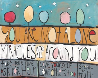 """You Are Not Alone - 11""""x14"""" Fine Art Print by Aaron Grayum / Uplifting / Inspiring / Hope / You Matter"""