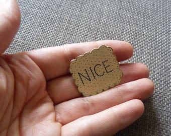 Enamel NICE Biscuit Pin Brooch