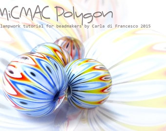LAMPWORK TUTORIAL english MiCMAC POLYGON  for bead makers by Carla di Francesco