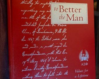 To Better The Man Alpha Sigma Phi  YALE UNIVERSITY secret society 2000 book edition