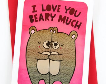 I love you Beary Much -Valentines day card funny love card boyfriend card husband card for girlfriend anniversary card valentine puns