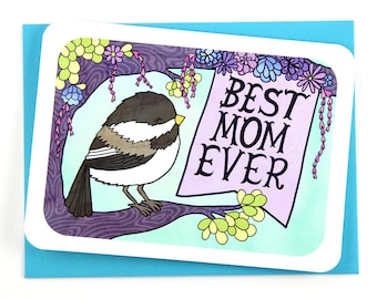 Best Mom Ever Chickadee - Cute Mother's Day Card for Mom My Favorite Mom Birthday Card Happy Mothers Day Gift for Mom Sweet Mothers Day Card