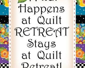 MAGNET - What Happens...Quilt Retreat