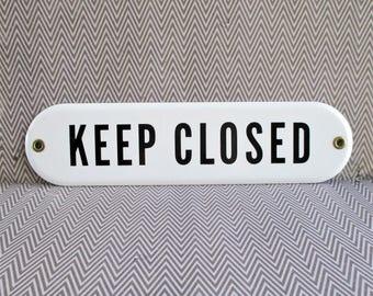 Vintage Black and White Porcelain Keep Closed Sign