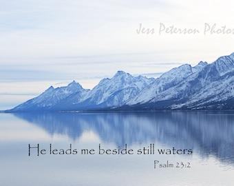 Biblical Quote Typography, Jackson Lake Photos, Wyoming Grand Teton Mountains Photos,  Spiritual Inspirational Home Decor, Psalm 23:2 Print