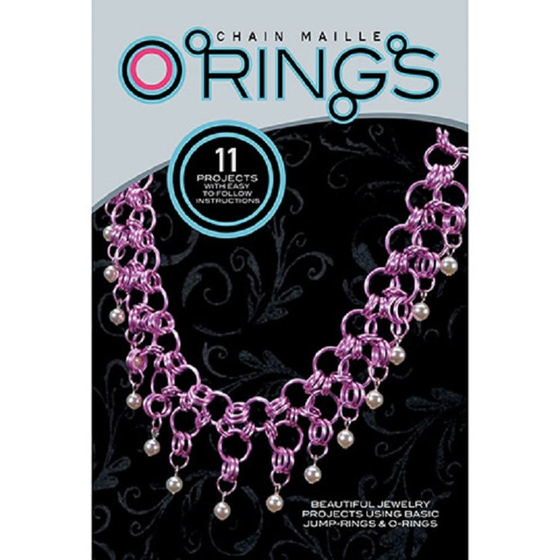 Chain Maille Tutorials Jump Ring Jewelry Instructions Jewelry Making Book Chain Maille Instructions  Chain Maille O-Ring Project Book