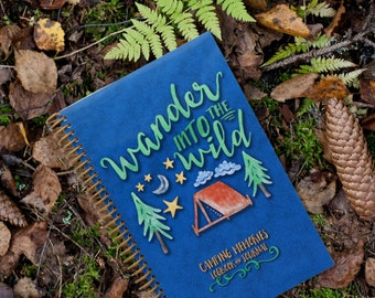 Wander into the Wild - Camping Travel Journal - Spiral Bound - Made in USA -  Outdoor Adventure Gift - Durable Record and Log Book for Trips