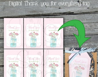 Thank you Tag | Mason Jar Thank you for everything | Gift Tag | teacher gift | bridal shower | baby shower Printable | Instant Download