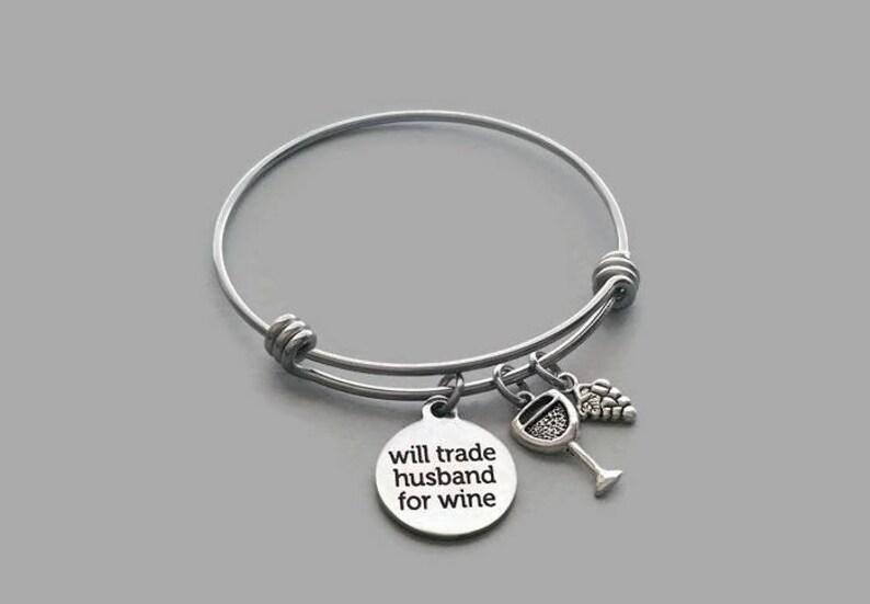 8e4e4fafbb34e Wine Charm Bracelet, Will Trade Husband for Wine, Charm Bangle, Wine Glass  Charm, Grapes Charm, Stainless steel, Adjustable Bangle