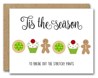 PRINTABLE Funny Christmas Card, INSTANT DOWNLOAD, Tis The Season, Funny Holiday Card, Gingerbread Cookies, Stretchy Pants, Printable Card
