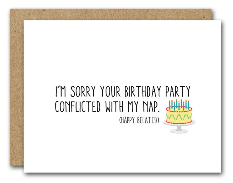 Funny Belated Birthday Card INSTANT DOWNLOAD Printable