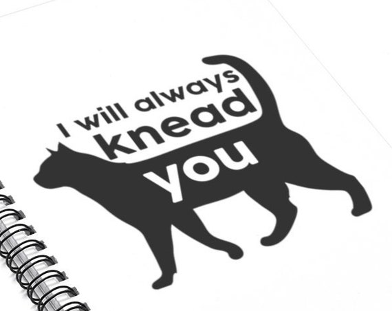 I Will Always Knead You - Spiral Notebook - Ruled Line