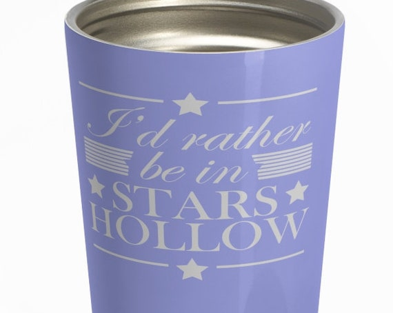 I'd Rather Be In Stars Hollow - Stainless Steel Travel Coffee Mug - Gilmore Girls