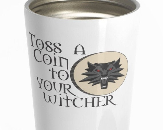 Toss a Coin to Your Witcher - Stainless Steel Travel Mug - Witcher Inspired - Geralt of Rivia - Bard - Video Game - Show - Funny