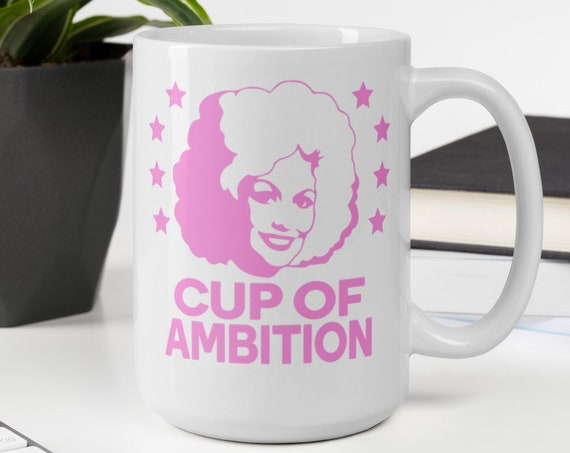 Cup of Ambition (pink) - Glossy Ceramic Mug - Dolly Parton - Country - Inspirational - Coffee