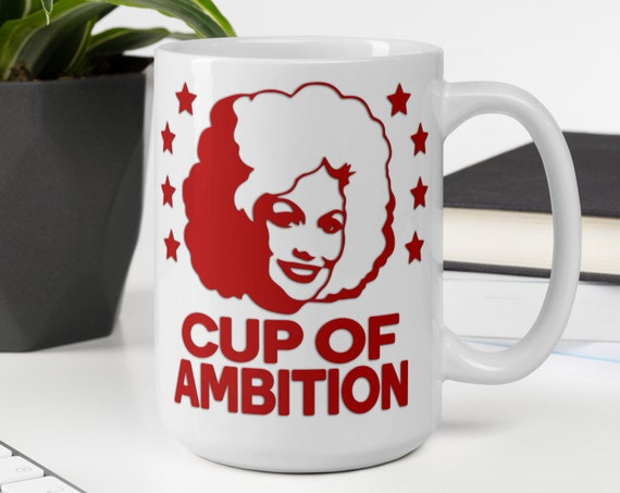 Cup of Ambition (red) - Glossy Ceramic Mug - Dolly Parton - Country - Inspirational - Coffee