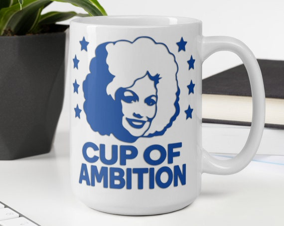 Cup of Ambition (blue) - Glossy Ceramic Mug - Dolly Parton - Country - Inspirational - Coffee