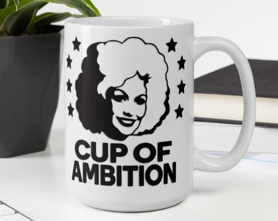 Cup of Ambition (black) - Glossy Ceramic Mug - Dolly Parton - Country - Inspirational - Coffee