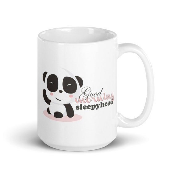 Good Morning Sleepyhead - Glossy Ceramic Mug - Coffee Mug - Tea Mug - Panda Mug - Animal Mug - Cute Mug
