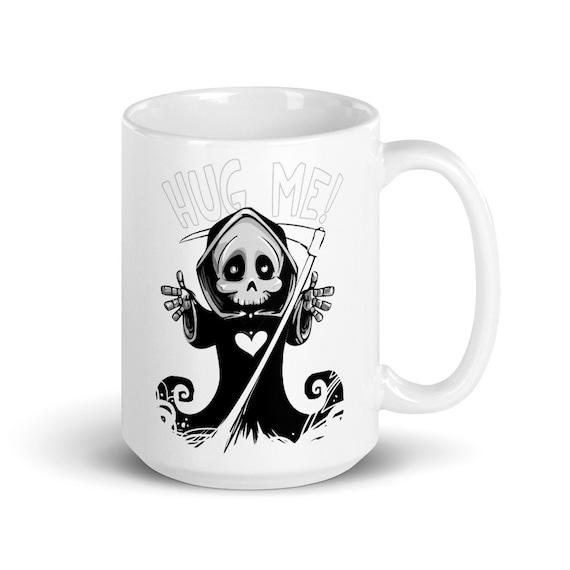 Hug Me - Glossy Ceramic Coffee Mug - Spooky - Cute - Reaper - Halloween - Goth - Skull - Skeleton