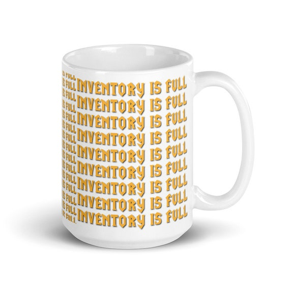 Inventory Is Full - Glossy Ceramic Mug - Funny - Coffee - Warcraft - Video Game - Gamer - Gaming - Technology