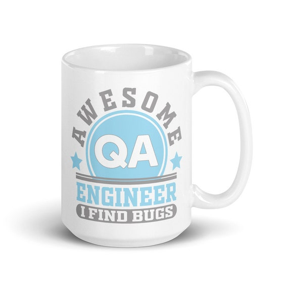 Awesome QA Engineer - Glossy Ceramic Coffee Mug - Graphic - Technology - Quality Assurance - Tech - Geek - Nerdy