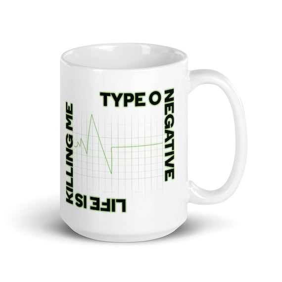 Life is Killing Me - Glossy Ceramic Coffee Mug - Type O Negative - Peter Steele - Goth - Gothic - Halloween