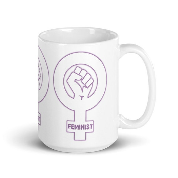 Feminist - Glossy Ceramic Mug - Girl Power - Women's Rights - Activist - Freedom - Gifts for Her