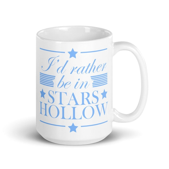 I'd Rather Be in Stars Hollow - Glossy Ceramic Mug - Coffee - Graphic - Gilmore Girls - Lorelai Gilmore - Rory Gilmore - BFF - Best Friends