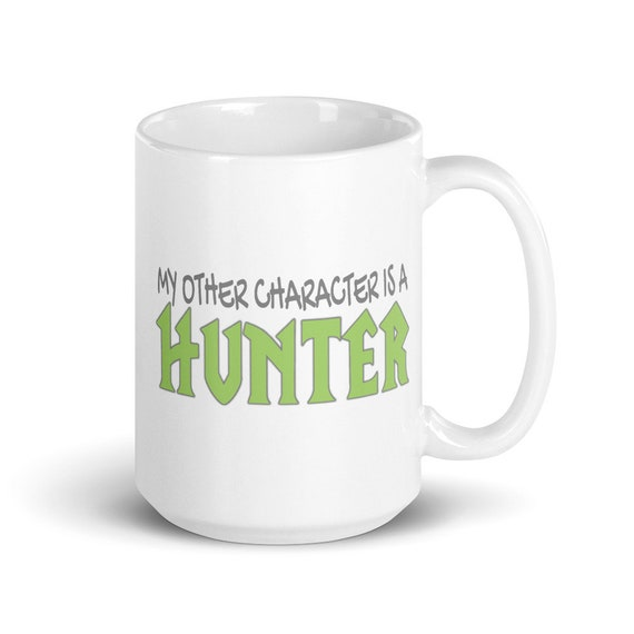 My Other Character Is A Hunter - Glossy Ceramic Mug - World of Warcraft - Gaming - Video Game - Gamer - Funny