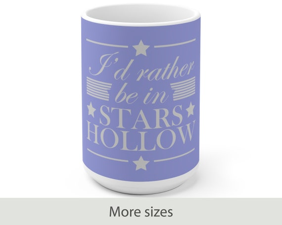 I'd Rather Be in Stars Hollow - White Ceramic Coffee Mug - Gilmore Girls - Lorelai Rory - Retro - TV Show