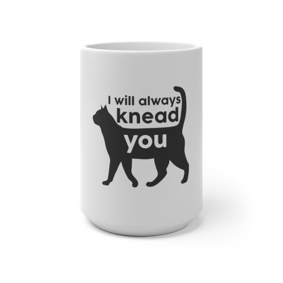 I Will Always Knead You - Color Changing Mug
