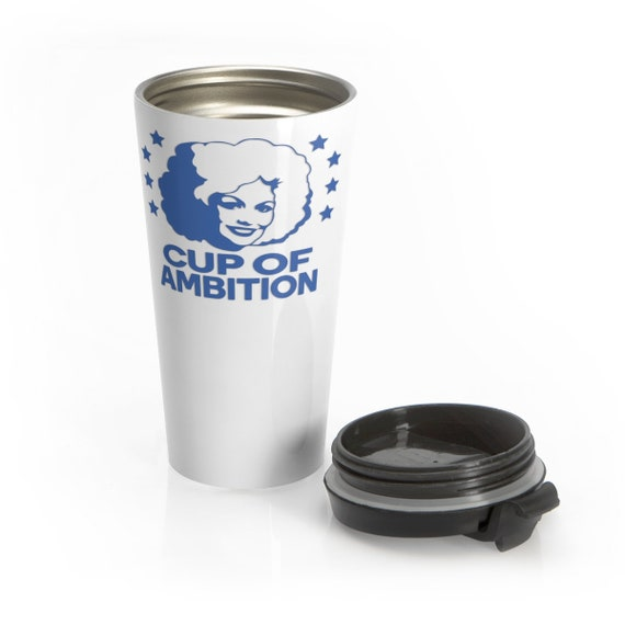 Cup of Ambition (blue) - Stainless Steel Travel Mug - Funny - Country - Music - Dolly Parton - Motivational