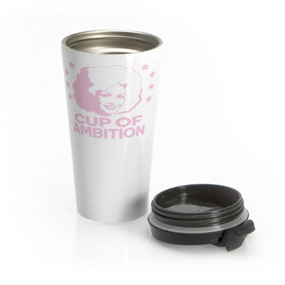Cup of Ambition (pink) - Stainless Steel Travel Mug - Funny - Country - Music - Dolly Parton - Motivational