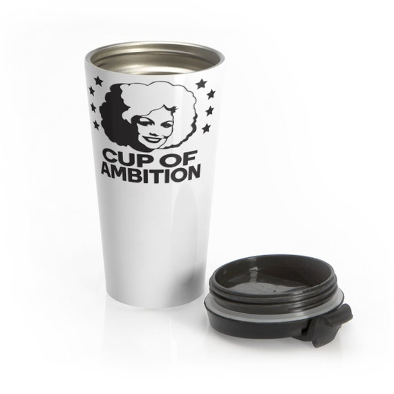 Cup of Ambition (black) - Stainless Steel Travel Mug - Funny - Country - Music - Dolly Parton - Motivational
