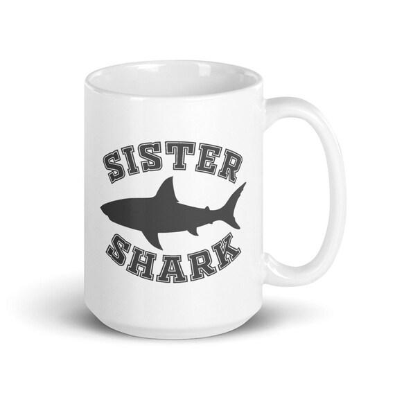 Sister Shark - Glossy Ceramic Mug - Shark Family - Animal - Sister Gifts - Little Sister - Big Sister - Gifts for Her