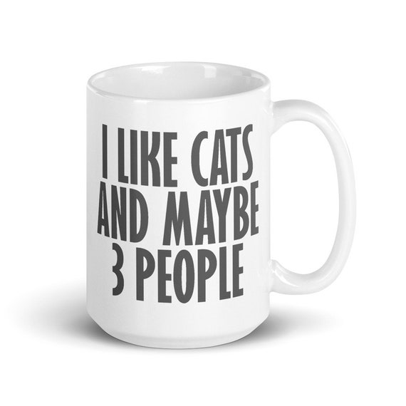 I Like Cats and Maybe 3 People - Glossy Ceramic Mug - Cat Mug - Kitten - Animals - Funny - Antisocial