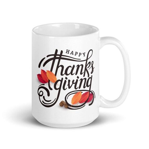 Happy Thanksgiving - Glossy Ceramic Coffee Mug - Thanksgiving Gifts - Happy Fall - Happy Autumn - Seasonal Mug