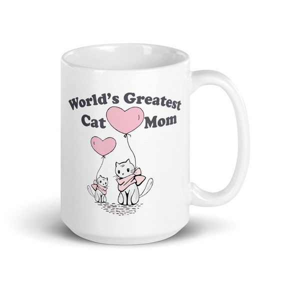World's Greatest Cat Mom - Glossy Ceramic Mug - Coffee Mug - Tea Mug - Cat Mom - Cute Mug - Love Mug - Mother's Day