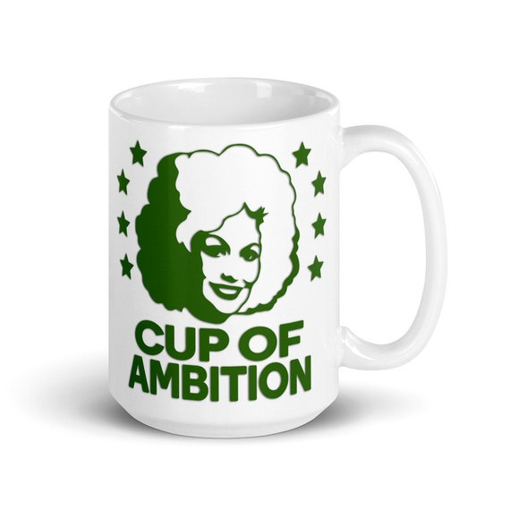 Cup of Ambition (green) - Glossy Ceramic Mug - Dolly Parton - Country - Inspirational - Coffee