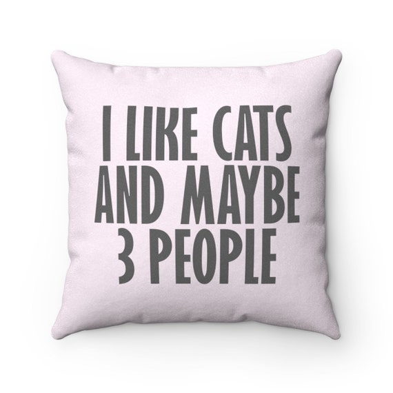 I Like Cats And Maybe 3 People - Faux Suede Square Pillow
